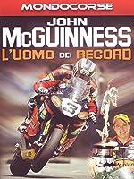John McGuinness - L'Uomo Dei Record [Italian Edition]