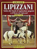 Lipizzaner. Italienische Ausgabe: Ein Begleiter fuer die Besucher der Spanischen Hofreitschule und des Lipizzaner-Museums