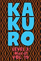 Kakuro Level 3: Hard! Vol. 19: Play Kakuro 16x16 Grid Hard Level Number Based Crossword Puzzle Popular Travel Vacation Games Japanese Mathematical Logic Similar to Sudoku Cross-Sums Math Genius Cross Additions Fun for All Ages Kids to Adult Gifts