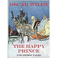The Happy Prince and Other Tales (ANNOTATED) (English Edition)