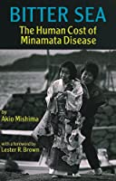 Bitter Sea: The Human Cost of Minamata Disease
