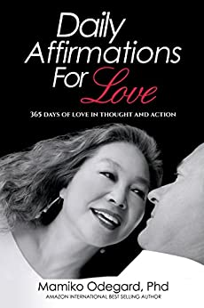 Daily Affirmations for Love:: 365 Days of Love in Thought and Action by [Odegard, Mamiko]