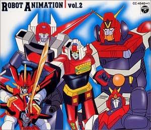 ロボットアニメ大全集 Vol.2