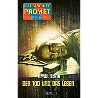 Raumschiff Promet - Von Stern zu Stern 18: Der Tod und das Leben (German Edition)