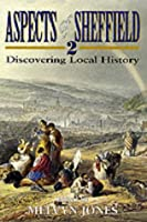 Aspects of Sheffield: v. 2: Discovering Local History