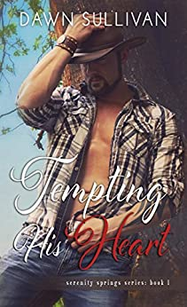 Tempting His Heart (Serenity Springs Book 1) by [Sullivan, Dawn]