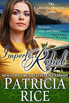 Imperfect Rebel (Carolina Magnolia Series Book 2) by [Rice, Patricia]