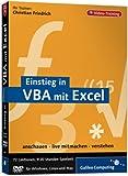 Einstieg in VBA mit Excel. Videotraining auf DVD-ROM für Windows / Mac: Automatisierung von Excel mit Visual Basic for Applications. 89 Lektionen