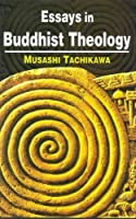 Essays in Buddhist Theology
