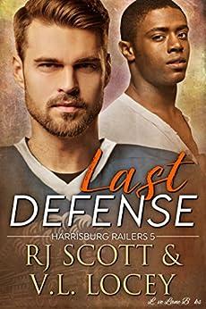 Last Defense (Harrisburg Railers Book 5) by [Scott, RJ, Locey, V.L.]
