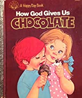 How God Gives Us Chocolate/3585 (Happy Days Book)
