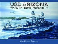 USS Arizona: Warship, Tomb, Monument