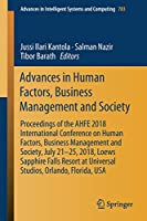 Advances in Human Factors, Business Management and Society: Proceedings of the AHFE 2018 International Conference on Human Factors, Business Management and Society, July 21-25, 2018, Loews Sapphire Falls Resort at Universal Studios, Orlando, Florida, USA (Advances in Intelligent Systems and Computing)