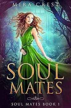 Soul Mates: Reverse Harem Fantasy, Book 1 by [Crest, Mira]
