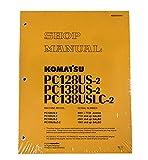 Komatsu pc128us-2、pc138us-2、pc138uslc-2Excavatorワークショップ修理サービスマニュアル–部品番号# sebm018417