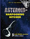 Asteroid-Harpooning Hitcher (Out Of This W...