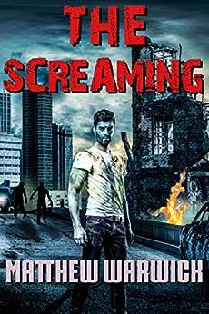 The Screaming: (Book1) by [Warwick, Matthew]