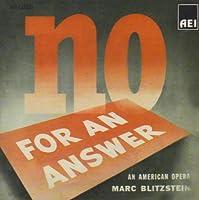 No For An Answer: An American Opera (1941 Original Cast)