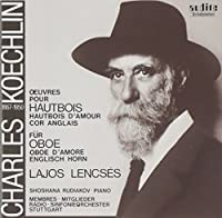 Charles Koechlin: Works for Oboe, Oboe d'Amore & English Horn - Lajos Lencs茅s (2000-09-26)
