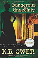 Dangerous and Unseemly: book 1 of the Concordia Wells Mysteries