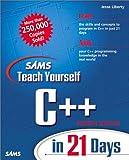 Sams Teach Yourself C++ in 21 Days (4th Edition) (Sams Teach Yourself...in 21 Days)