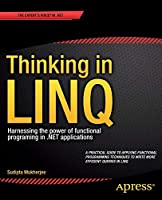Thinking in LINQ: Harnessing the Power of Functional Programming in .NET Applications