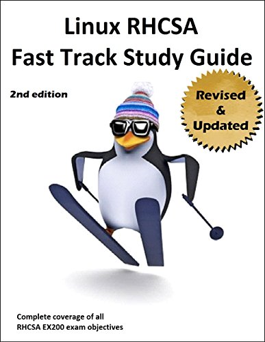 Linux RHCSA Fast Track Study Guide: The 2ND EDITION covers WELL OVER 100% of EX200 exam objectives for Red Hat Enterprise Linux 7 (RHEL 7) (English Edition)