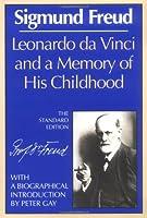 Leonardo Da Vinci and a Memory of His Childhood (Complete Psychological Works of Sigmund Freud)