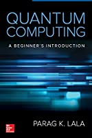 Quantum Computing: A Beginner's Introduction