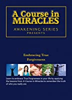 Course in Miracles: Embracing Forgiveness