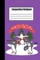 Penguin Composition Notebook Music Band Guitar Flute & Drums For Merry Christmas: Cute Christmas Penguin Lined Journal