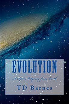 Evolution: A Space Odyssey from Earth by [Barnes, TD]
