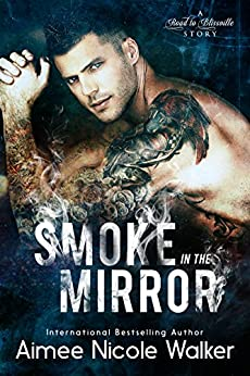 Smoke in the Mirror (Road to Blissville, #5) by [Walker, Aimee Nicole]