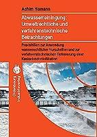 Abwasserreinigung: Umweltrechtliche und verfahrenstechnische Betrachtung: Praxishilfen zur Anwendung wasserrechtlicher Vorschriften und zur verfahrenstechnischen Optimierung einer Kaskadendenitrifikation