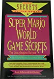 Super Mario World Game Secrets: The Unauthorized Edition (Secrets of the Games Series)