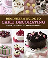 Beginner's Guide to Cake Decorating (Making Cakes)