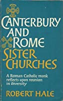 Canterbury and Rome: Sister Churches