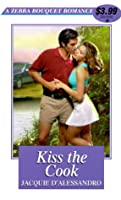 Kiss the Cook (Zebra Bouquet Romances)
