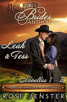 Mail Order Brides Anthology: Leah and Tess Novellas 1-2 (Montana Mail Order Brides Series) by [Jenster, Rose]