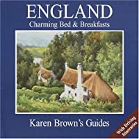Karen Brown's England 2005: Charming Bed & Breakfasts (Karen Brown's England Charming Bed & Breakfasts)