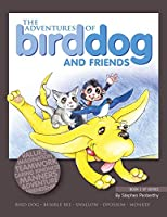 The Adventures of Bird Dog and Friends