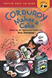 Corduroy Makes A Cake (Easy-To-Read - Level 2)