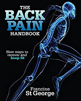The Back Pain Handbook: New ways to recover and keep fit by [St George, Francine]