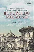Buyuruldu Mecmuasi: Osmanli Buerokrasisi ve Istanbul Tarihine Dair Bir Kaynak