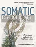 Somatic Psychotherapy Toolbox: 125 Worksheets & Exercises to Treat Trauma & Stress 画像