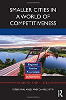 Smaller Cities in a World of Competitiveness (Regions and Cities)