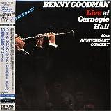 ベニー・グッドマン・アット・カーネギー・ホール 40周年コンサート (紙ジャケット仕様)