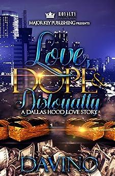Love, Dope & Disloyalty: A Dallas Hood Love Story by [Davino]