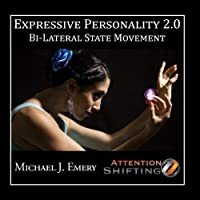 Expressive Personality 2.0 - Bi-lateral State Movement - Nlp and Visualization - Single by Michael J. Emery