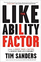 The Likeability Factor: How to Boost Your L-Factor and Achieve Your Life's Dreams by Tim Sanders(2006-04-25)